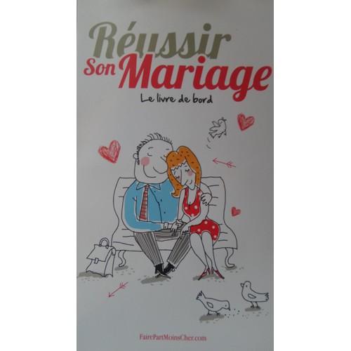 R ussir son mariage le livre de bord de rachel madec for Le livre de mariage