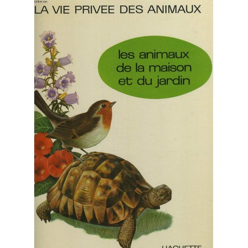 La vie privee des animaux les animaux de la maison et du jardin - Les animaux du jardin ...