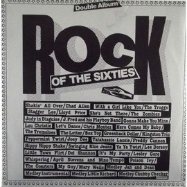 Rock Of The Sixties - Chad Allen, The Troggs, Box Top, Joey Dee... Divers Artistes