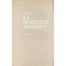 La Beatitude Erotique de Rolin Celine.