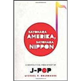 Sayonara Amerika, Sayonara Nippon de Michael Bourdaghs