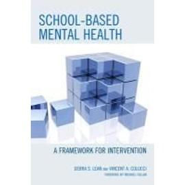 School-Based Mental Health: A Framework For Intervention de Debra S. Lean