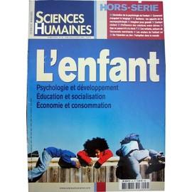 Sciences Humaines Hors-S�rie N� 45 : L'enfant / Psychologie & D�veloppement / �ducation & Socialisation / �conomie & Consommation ...