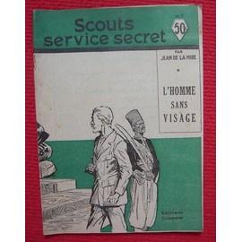 Scouts Service Secret � L�Homme Sans Visage de Jean de la Hire