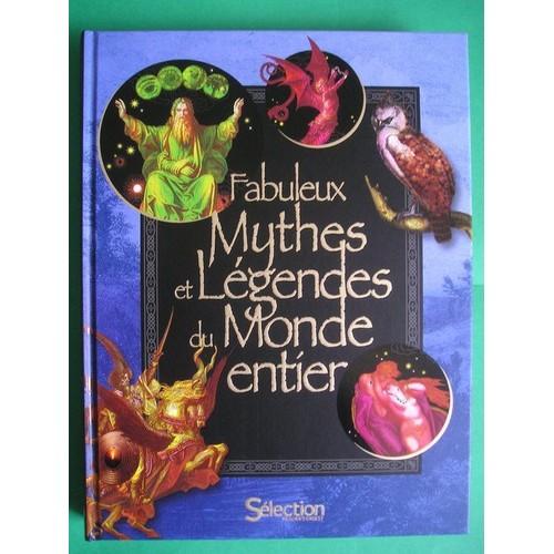 Fabuleux Mythes Et Legendes Du Monde Entier De Selection