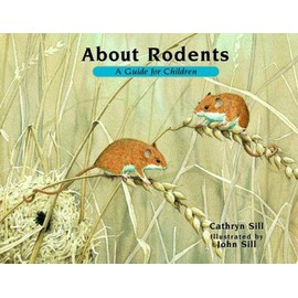 About Rodents: A Guide For Children de Cathryn Sill