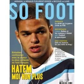 So Foot N� 75 : Entretien Avec Le Joueur Le Plus Conteste Du Foot: Hatem Moi Non Plus