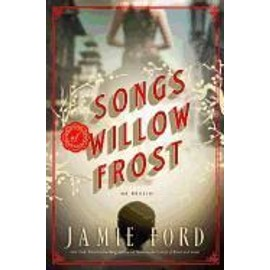 Songs Of Willow Frost de Jamie Ford