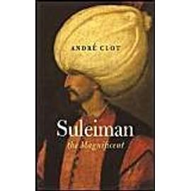 Suleiman The Magnificent de andr� clot