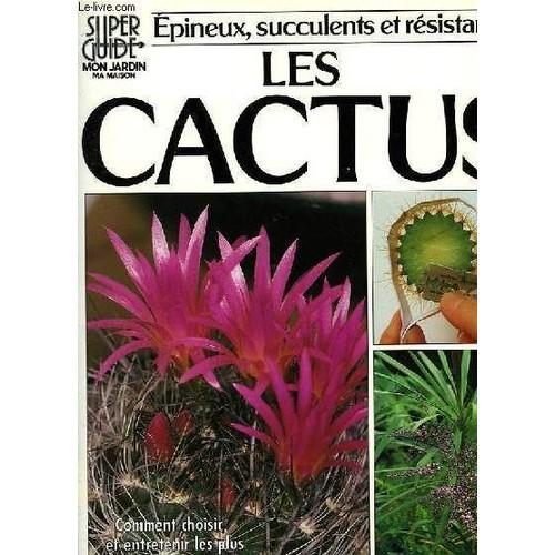 super guide mon jardin ma maison, epineux, succulents et resistants