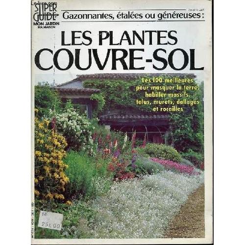 Super Guide Mon Jardin Ma Maison - Les Plantes Couvre-Sol / Les 100 ...