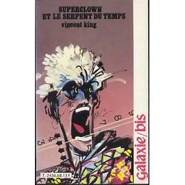 Superclown Et Le Serpent Du Temps de vincent king