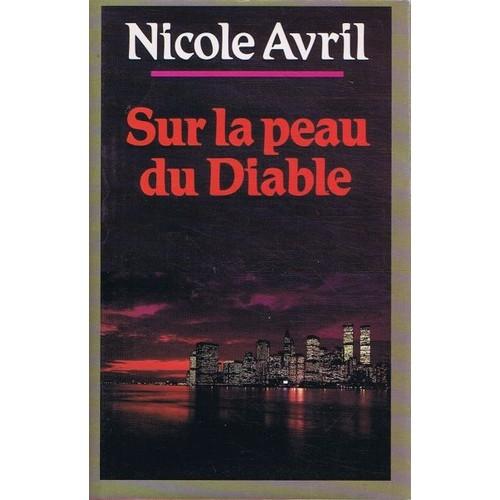 Sur la peau du diable de nicole avril achat vente neuf - Code promo vente du diable frais de port offert ...