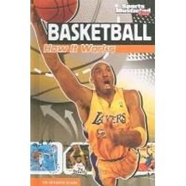 Basketball: How It Works de Suzanne Slade