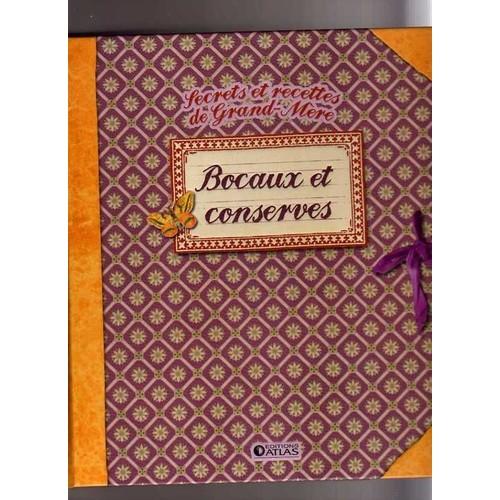secrets et recettes de grand mere bocaux et conserves de sylvie girard lagorce format beau livre. Black Bedroom Furniture Sets. Home Design Ideas
