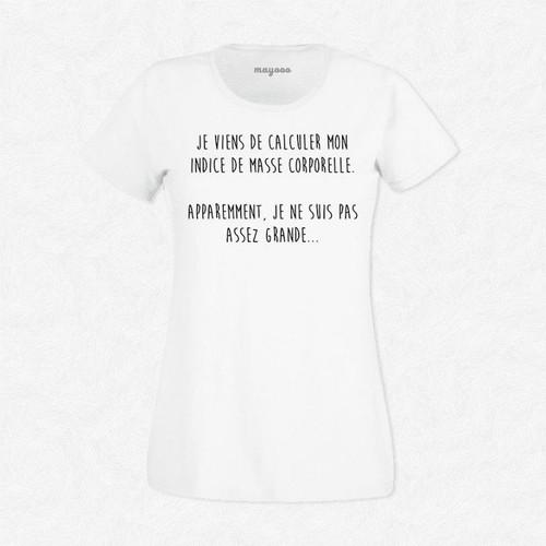 3b850727d7ac9 t-shirt-femme-blanc-je-viens-de-calculer-mon-indice-de -masse-corporelle-apparemment-je-ne-suis-pas-assez-grande-1075513388 L.jpg