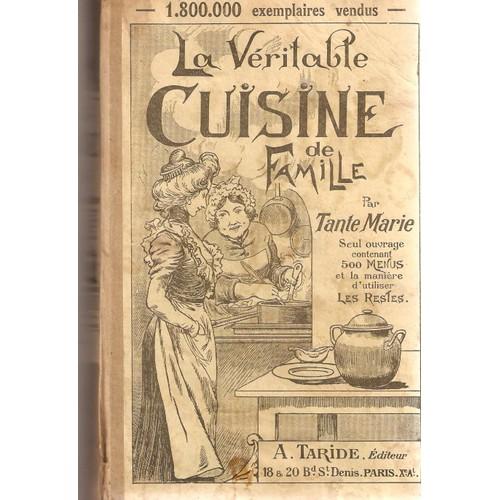 la v ritable cuisine de famille comprenant 1000 recettes et 500 menus par tante marie de tante marie. Black Bedroom Furniture Sets. Home Design Ideas