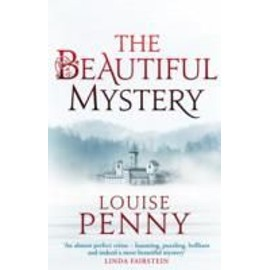 The Beautiful Mystery de Louise Penny