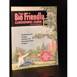 The Bio - Friendly Gardening Guide : de Dr. D.G. Hessayon
