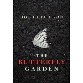 The Butterfly Garden de Dot Hutchison