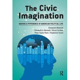 The Civic Imagination: Making A Difference In American Political Life de Collectif