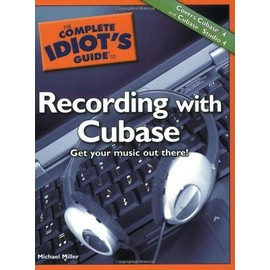 The Complete Idiot's Guide To Recording With Cubase de Michael Miller