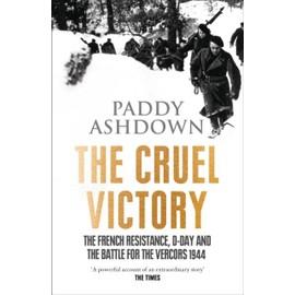 The Cruel Victory de Paddy Ashdown