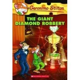 The Giant Diamond Robbery de Geronimo Stilton