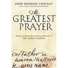 The Greatest Prayer de John D. Crossman