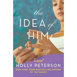 The Idea Of Him de Holly Peterson