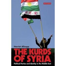The Kurds Of Syria de Harriet Allsopp