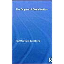 The Origins Of Globalization de Collectif