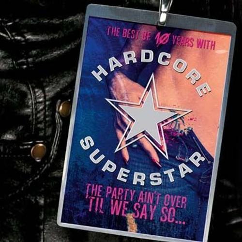 9783d07ee49e1 the-party-ain-t-over-til-we-say-go-best-of-hardcore-superstar-1052187204 L.jpg