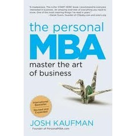 The Personal Mba: Master The Art Of Business de Josh Kaufman