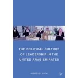 The Political Culture Of Leadership In The United Arab Emirates de A. Rugh