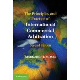 The Principles And Practice Of International Commercial Arbitration de Margaret L. Moses