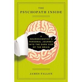 The Psychopath Inside de James H. Fallon