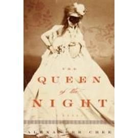 The Queen Of The Night de Alexander Chee