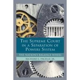 The Supreme Court In A Separation Of Powers System de Richard Pacelle