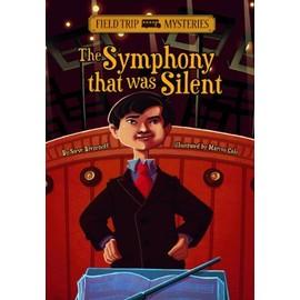 The Symphony That Was Silent de Steve Brezenoff