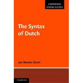 The Syntax Of Dutch de Jan-Wouter Zwart