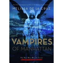The Vampires Of Manhattan: The New Blue Bloods Coven de Melissa De la Cruz