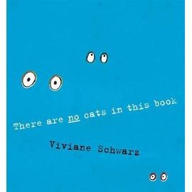 There Are No Cats In This Book de Viviane Schwarz
