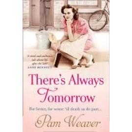 There's Always Tomorrow de Pam Weaver