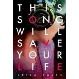 This Song Will Save Your Life de Leila Sales