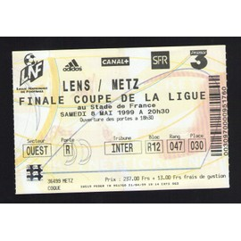 Ticket billet finale coupe de la ligue lens fc metz stade de france 08 mai 1999 - Billet finale coupe de france ...