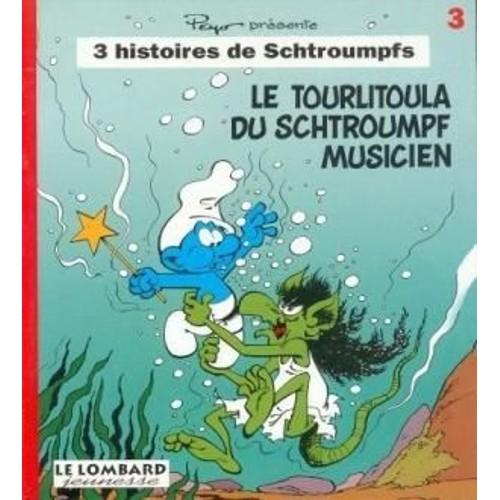 Tome 3 le tourlitoula du schtroumpf musicien de peyo - Schtroumpf musicien ...
