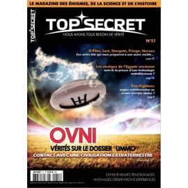 Top Secret N° 51 : Ovni: V�rit�s Sur Le Dossier Ummo ; S�ries Tv, Vestiges De L'egypte Ancienne, Foo Fighters