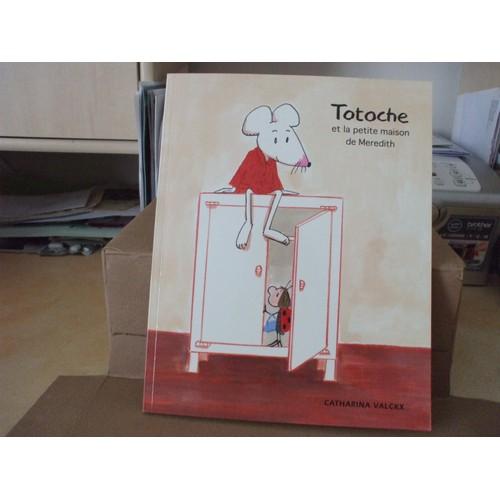 totoche et la petite maison de meredith de catharina valckx format cartonn u00e9