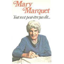 Tout N'est Peut Etre Pas Dit de Mary Marquet